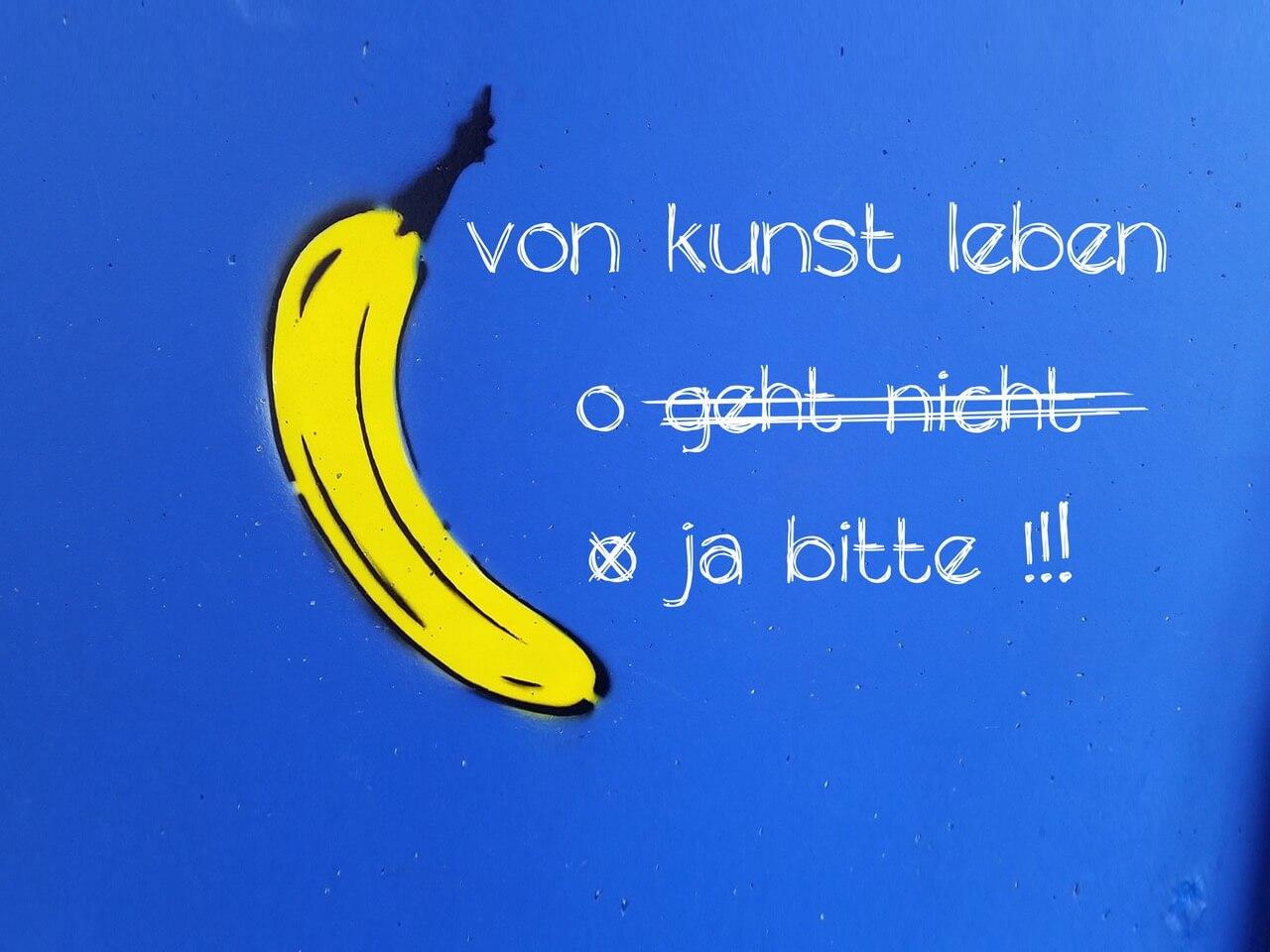 Von Kunst leben ja bitte Banane ohne Website